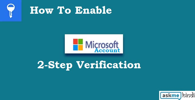 Microsoft Account Me 2 Step Verification Enable Kare
