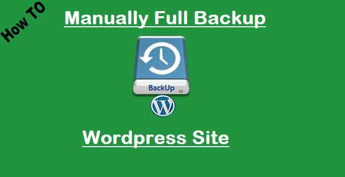 How To Manually Full Backup WordPress Site