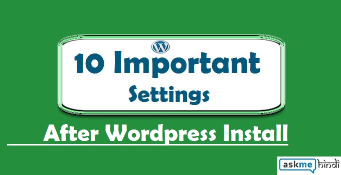 10 Important Settings After WordPresss Install