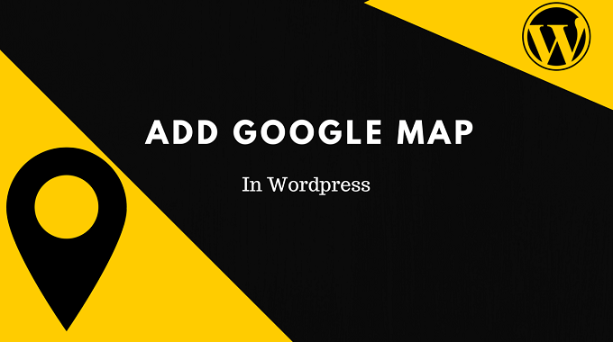 How To ADD Google Map in WordPress