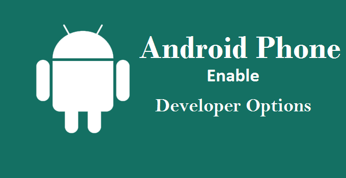 Android Phone Me Developer Options Kaise Enable Kare?