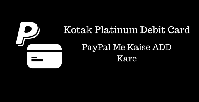 Kotak Jifi Platinum Chip Debit Card Paypal Me Add Kare