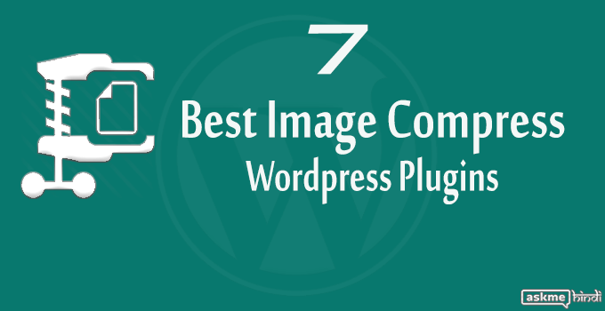 7 Best Image Compression WordPress Plugins
