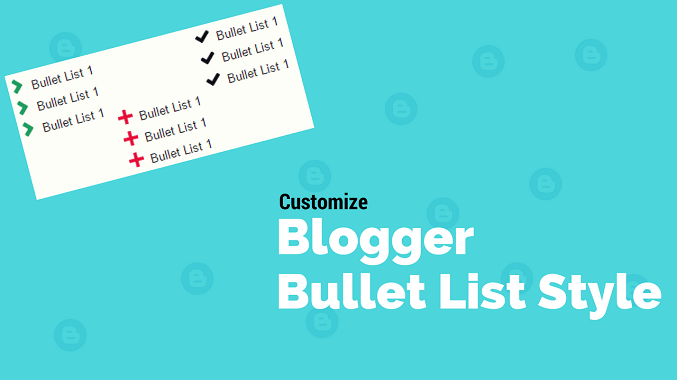 Blogger Bullet List Ko Customize (Change) Kaise Kare