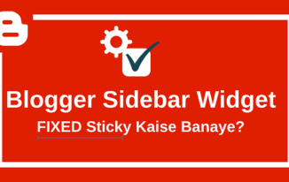 Blogger Sidebar Widget Ko Sticky (Fixed) Kaise Kare?