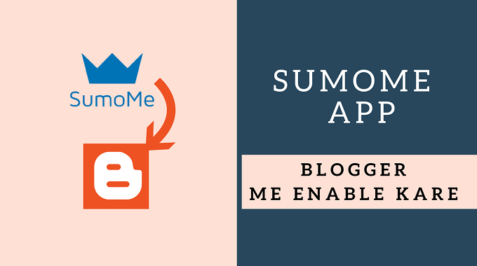 SumoMe Apps Blogger Me Kaise Enable kare?