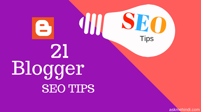 21 Killer Blogger (Blogspot) SEO Tips for Bloggers
