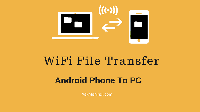 Android To PC WiFi File Transfer Kaise Kare?