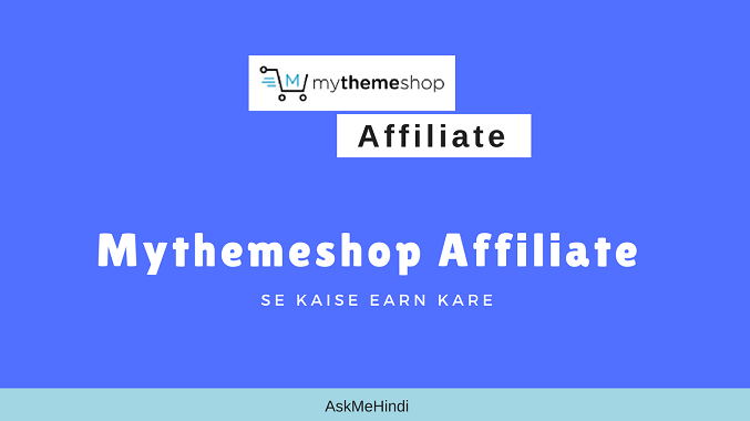 MyThemeShop Affiliate Se Huge Income Kaise Kare?