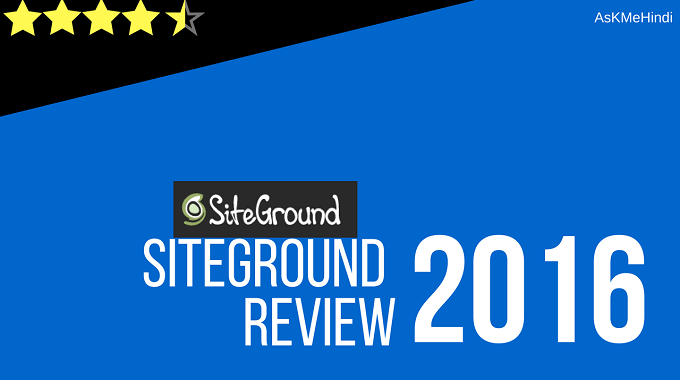 Siteground Hosting Review 2017 – Mera Experience
