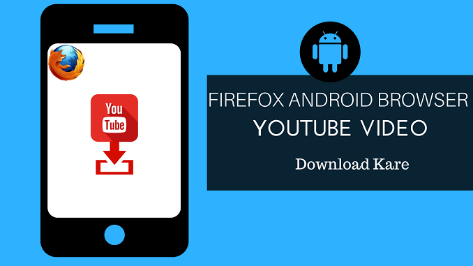 Android firefox browser me hq youtube video download kare askmehindi youtube download firefox android ccuart Images