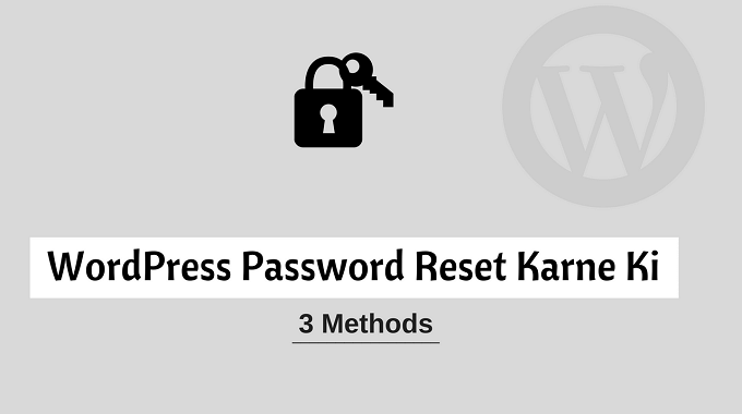WordPress Password Reset Karne Ki 3 Methods