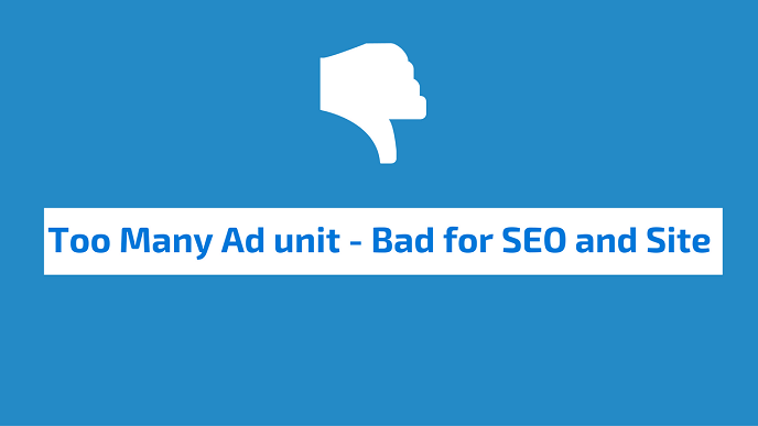 too much ads bad for seo and site