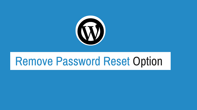 Remove Reset Password Option From WordPress