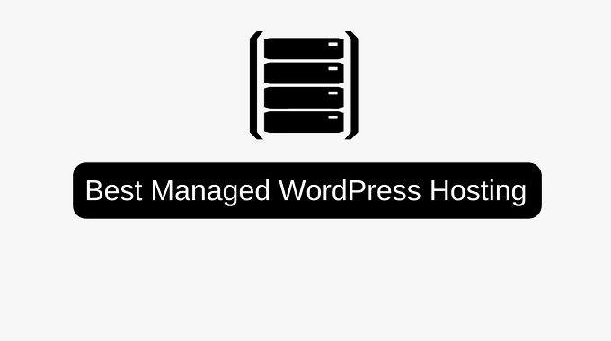 Best Managed WordPress Hosting [Complete Guide]