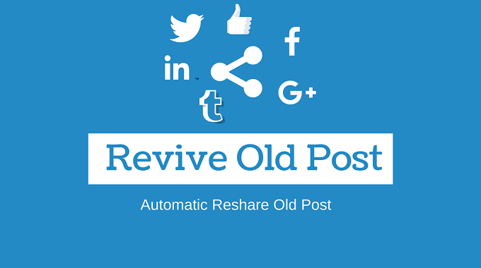 Revive Old Post – Automatically Reshare Old Post To Social Site