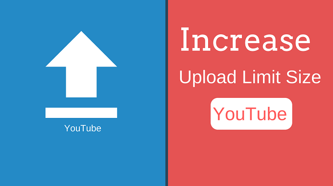 YouTube Par Upload Limit Ko Increase Kaise kare