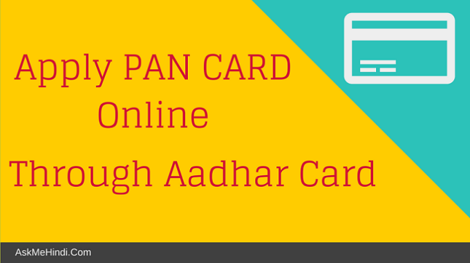 Apply PAN CARD through Aadhaar Card Online