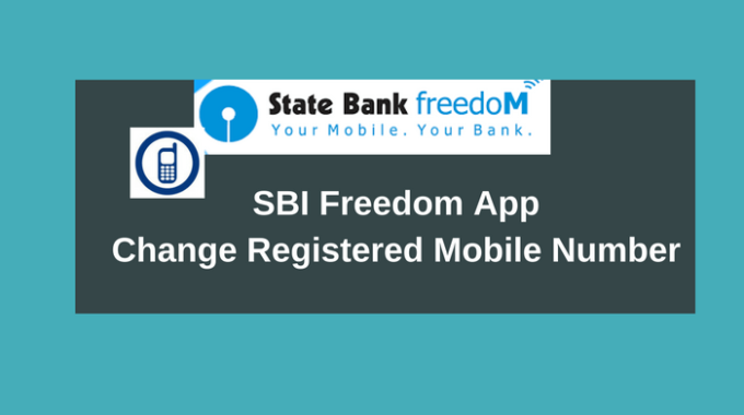 SBI Freedom Par Apna registered Mobile Number Change kare