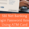 Forget SBI Net Banking Login Password? Reset Online With ATM Card