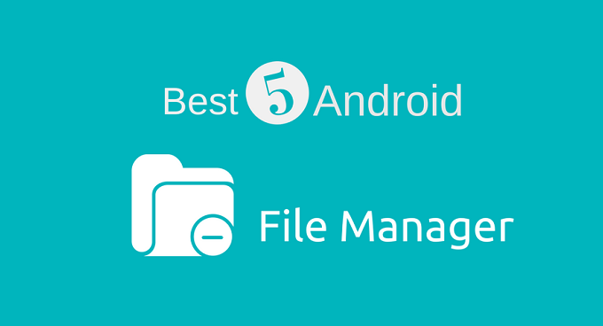 5 Best Android File Manager Application