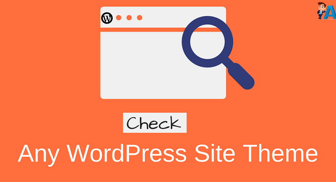 किसी भी WordPress Site की Theme को Check करें