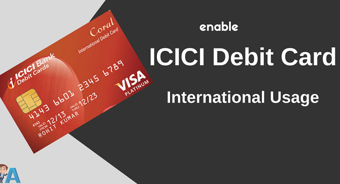ICICI Debit Card Me International Usage Kaise Enable Kare
