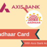Link Aadhaar Card With Axis Bank Account