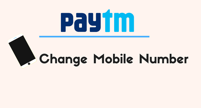 PayTM Registered Mobile Number Change Kaise Kare