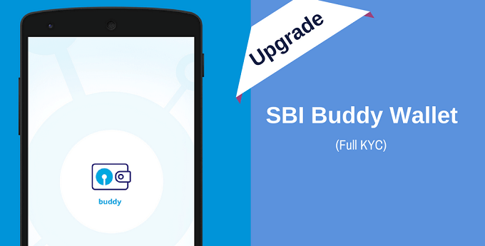 SBI Buddy Wallet Upgrade (KYC) Kaise Kare