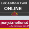 Link Aadhaar Card Online – Punjab National Bank Account