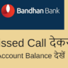 Bandhan Bank Balance Check Missed Call Number