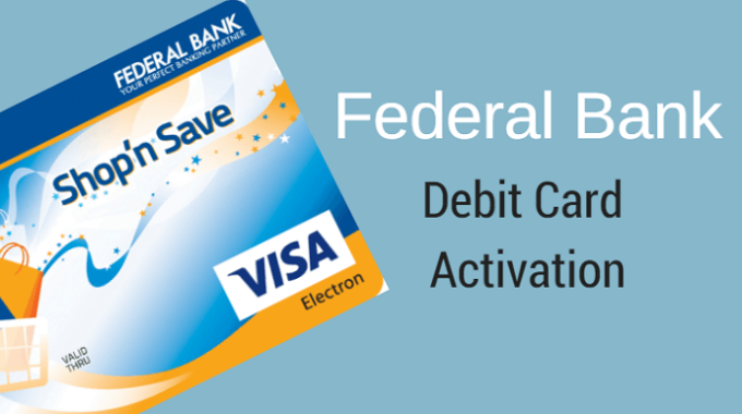 Federal Bank New Debit Card Activate Kaise kare