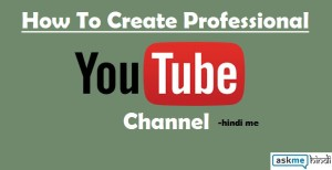 YouTube Channel Kaise Create Kare?