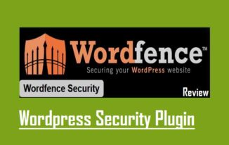 Wordfence Security Plugin Review – Protect WordPress Site