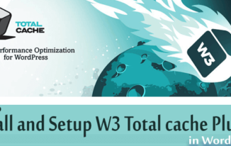 How To Install and Setup W3 Total Cache Plugin