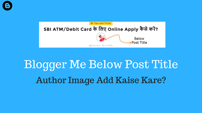 Blogger Below Post Title Author Image Kaise ADD kare?