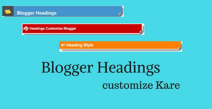blogger headings customize