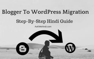 Blogger To WordPress Migration – Step-by-Step Hindi Guide
