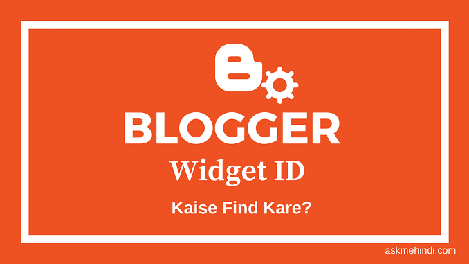 how find blogger widget ID