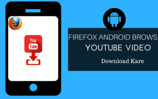 Android Firefox Browser Me HQ YouTube Video Download Kare