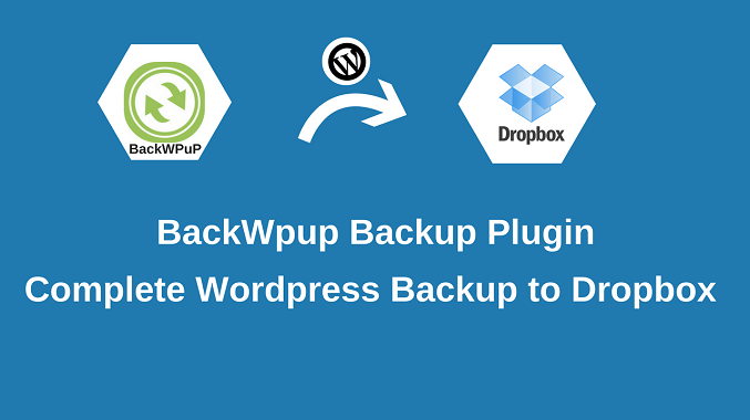 BackWPup Plugin – Complete WordPress Backup To Dropbox