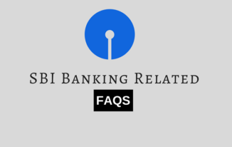 SBI Banking Related FAQS [Questions and Answers]