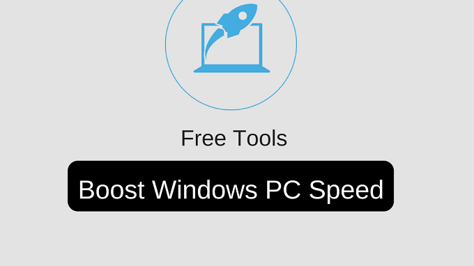 Best Free Tools – Boost Windows PC Speed and Performance