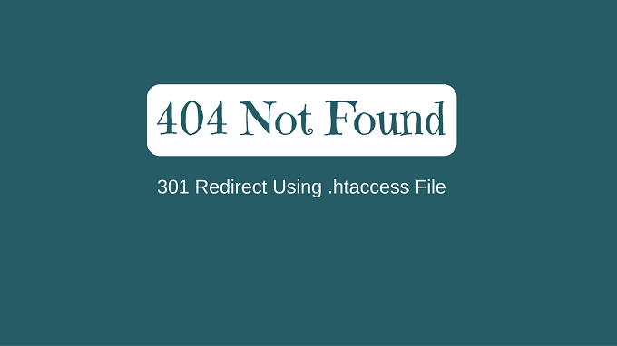 Fix 404 Not Found Error With 301 Redirect Using htaccess File