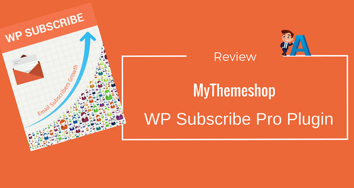 WP Subscribe Pro Premium Plugin Review