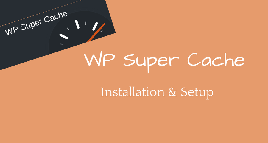 WP Super Cache Plugin Installation & Setup कैसे करें?