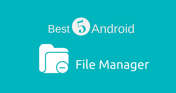 best android file manager App