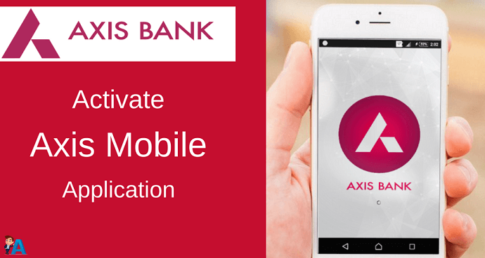 Axis Mobile Banking Activation Kaise Kare (Guide)