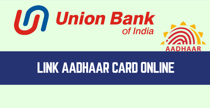 Union Bank of India – Link Aadhaar Card Online